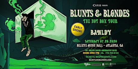 2nd SHOW (7pm doors) - Blunts & Blondes | IRIS ESP101| Sat July 25 tickets