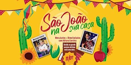 São João na sua casa! Menu Junino + Show Exclusivo com Adriana Sanchez ingressos