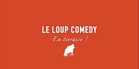 LE LOUP COMEDY EN TERRASSE (DIMANCHE 19H00) billets