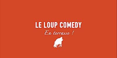 Copie de LE LOUP COMEDY EN TERRASSE (LUNDI 20H30)