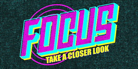 FOCUS: Take a Closer Look (A Family Ministry Outdoor VBS Experience) tickets