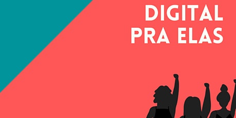 Digital pra Elas tickets