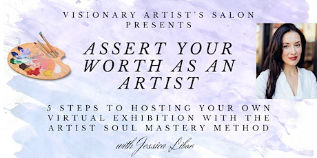 Assert Your Worth as an Artist: 5 Steps to Host Your Own Virtual Exhibition tickets