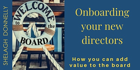 Onboarding Your Directors: Adding Value to the Board, with Shelagh Donnelly tickets