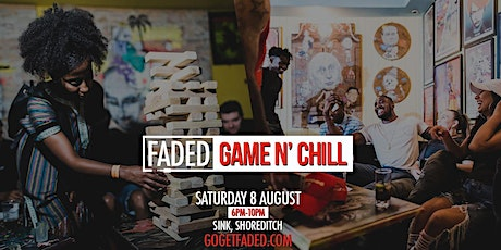 Faded - Game N' Chill (Session 6pm-10pm) tickets