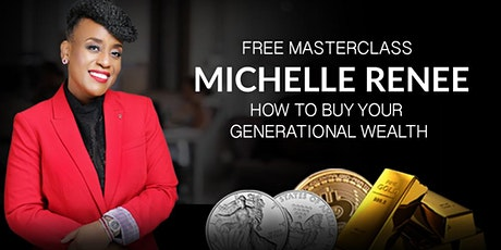 """Wealth Masterclass """"How to Buy your Generational Wealth: Volume VIII tickets"""