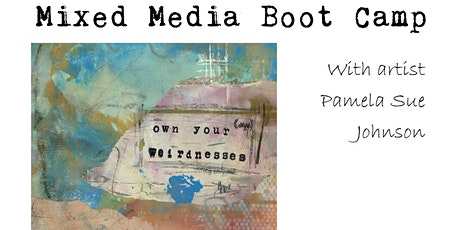 Mixed Media Boot Camp with Pamela Sue Johnson tickets