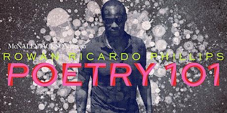 McNally Jackson Presents: Poetry 101 with Rowan Ricardo Phillips tickets