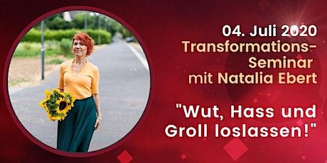 Wut, Hass und Groll loslassen! - Transformations-Seminare mit Natalia Ebert Tickets