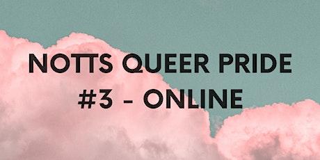 Notts Queer Pride #3 - ONLINE! tickets