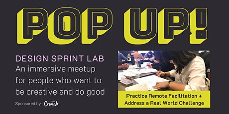 POP UP! DESIGN SPRINT LAB  // practice virtual collaboration + co-creation tickets