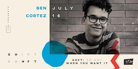 SHFT: Benjamin Cortez Live and Online tickets