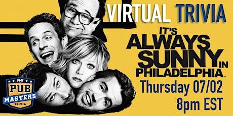 Always Sunny in Philadelphia Virtual Trivia w/ Pub Masters tickets