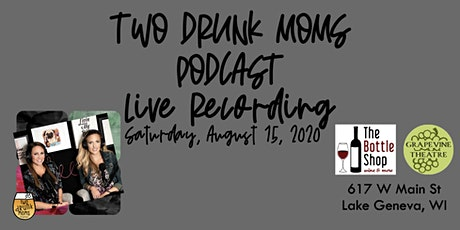 Two Drunk Moms Podcast LIVE! at Grapevine Theater tickets