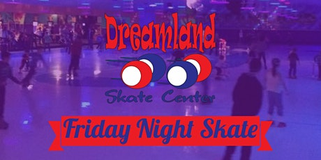 Dreamland Skate Center Friday Night Skate tickets