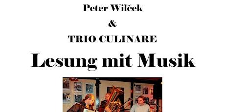 SELBST-ERLEBTES *Peter Wilcek & Trio Culinare * Lesung mit Musik Tickets