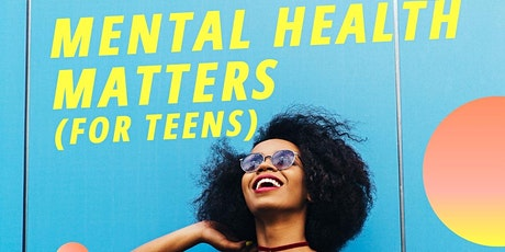 Mental Health Matters (for Teens) tickets