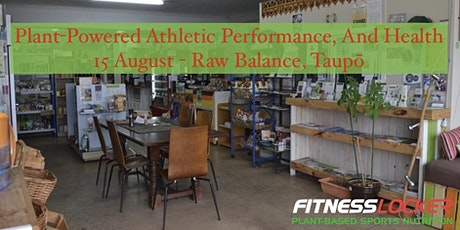 Plant-Powered Athletic Performance, And Health - Taupō tickets