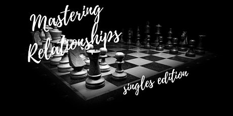 Mastering Relationships: the singles edition tickets