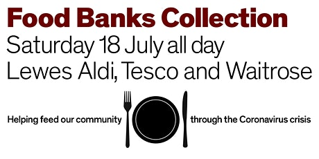 All day Lewes Food Banks  Collection inc  for summer children's lunch packs tickets