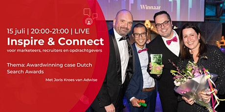 Inspire & Connect LIVE | 15 juli | Awardwinning case Dutch Search Awards tickets