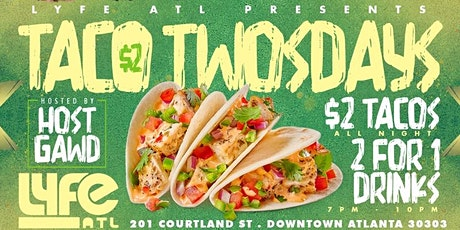 THIS TUESDAY :: TACO TWOSDAYS HOSTED BY HOSTGAWD AT LYFE ATL tickets