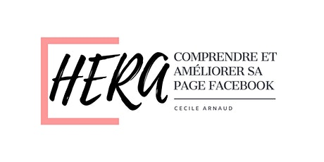 Les Ateliers d'Hera - Comprendre et Améliorer sa page Facebook ! billets