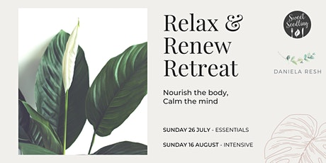 Relax and Renew Retreat - DAY 2: INTENSIVE tickets