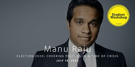 Election 2020: Covering politics in a time of crisis with CNN's Manu Raju tickets