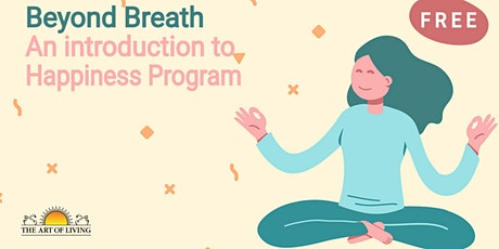 Beyond Breath: An introduction to Happiness Program tickets