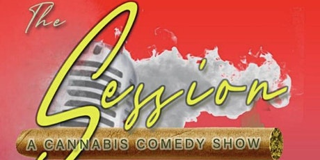 The Session: A Cannabis Comedy Show tickets