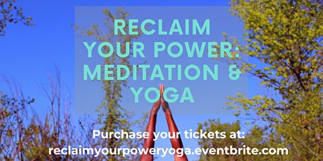 Reclaim Your Power: Meditation & Yoga billets