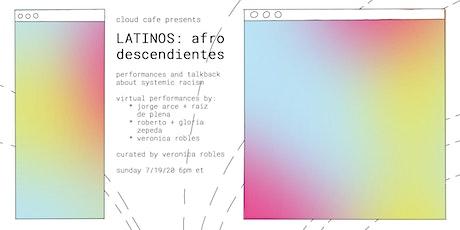 Cloud Cafe: LATINOS - Afro Descendientes entradas