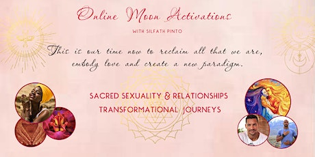 SACRED SEXUALITY & RELATIONSHIPS - Online Journeys with Silfath tickets