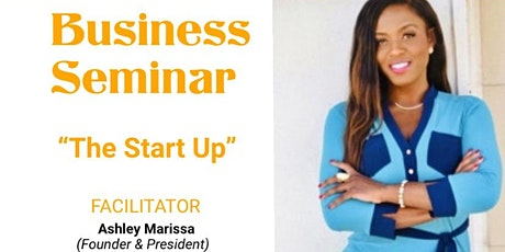 """The Start Up""  Business Seminar tickets"