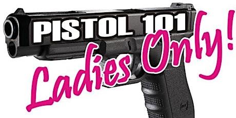 PISTOL 101- Basic Pistol Class LADIES ONLY! tickets