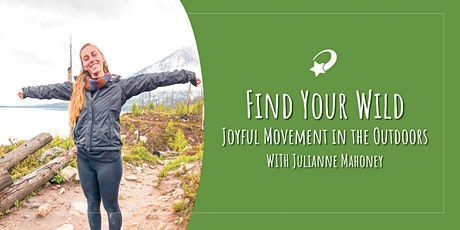 Find Your Wild: Joyful Movement in the Outdoors tickets