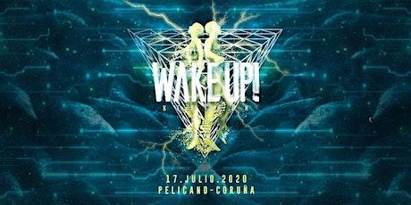 Wake Up 17 Julio entradas