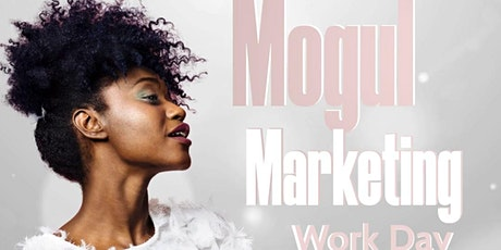 Mogul Marketing Work Day tickets