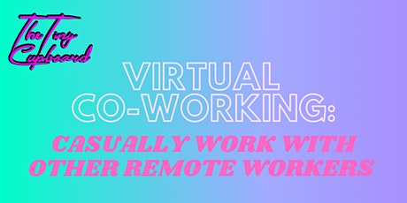 Virtual Co-Working: Casually Work With Other Remote Workers tickets