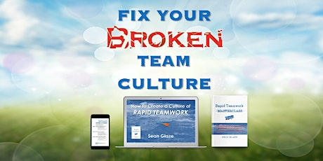 FIX YOUR TEAM CULTURE WITH BETTER LEADERSHIP - RAPID TEAMWORK MASTERCLASS tickets