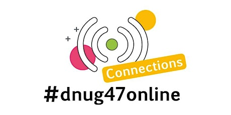 #dnug47online CONNECTIONS Tickets