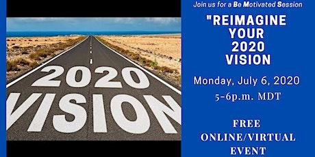 ReImagine Your 2020 Vision tickets