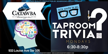 TAPROOM TRIVIA@CATAWBA BREW. MONDAYS @6:30 THINK,DRINK & BE MERRY! tickets