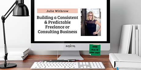 Building a Consistent & Predictable Freelance/Consulting Business w/ Julie tickets