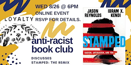 Loyalty Antiracist Book Club discusses Stamped: The Remix tickets