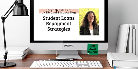 Student Loans Payoff Strategies with Eryn Schultz of pHERsonal Finance Day tickets