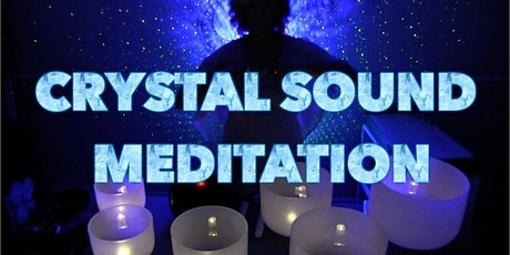 Crystal Sound Healing Meditation - Release Fear/Embrace Peace tickets