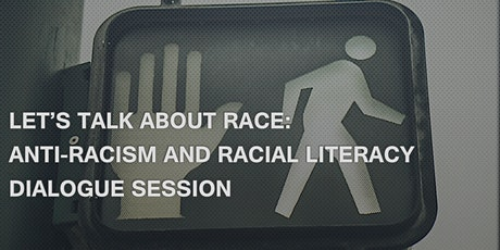Anti-Racism/Racial Literacy Dialogue Sessions tickets