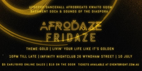 Afrodaze Fridaze: Golden tickets